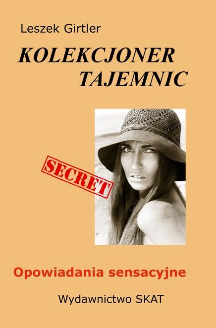 Kolekcjoner tajemnic - opowiadania sensacyjne - Leszek Girtler