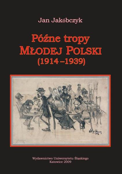 Późne tropy Młodej Polski (1914–1939)