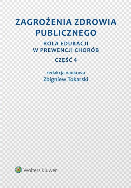Zagrożenia zdrowia publicznego. Część 4. Rola edukacji w prewencji chorób