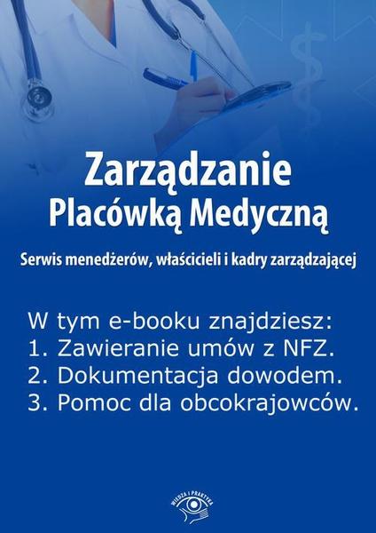Zarządzanie Placówką Medyczną. Serwis menedżerów, właścicieli i kadry zarządzającej, wydanie specjalne maj-lipiec 2014 r.