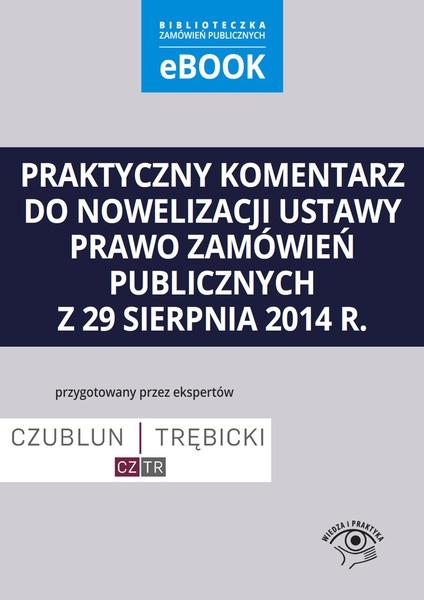 Praktyczny komentarz do nowelizacji ustawy prawo zamówień publicznych z 29 sierpnia 2014 r.