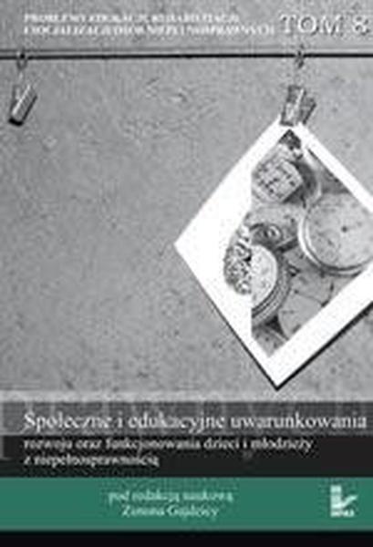 Problemy edukacji, rehabilitacji i socjalizacji osób niepełnosprawnych, t. 8
