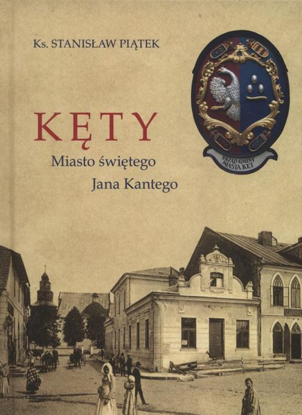 Kęty miasto Świętego Jana Kantego