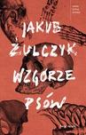 ebook Wzgórze psów - Jakub Żulczyk