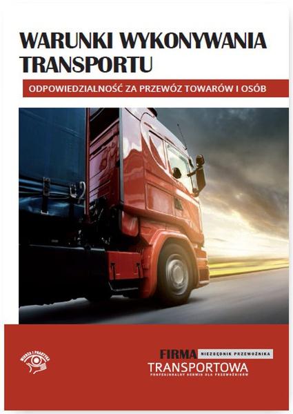 Warunki wykonywania transportu – odpowiedzialność za przewóz towarów i osób