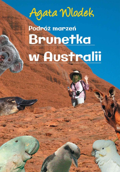 Podróż marzeń. Brunetka w Australii