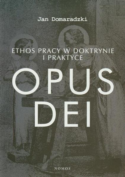 Ethos pracy w doktrynie i praktyce Opus dei