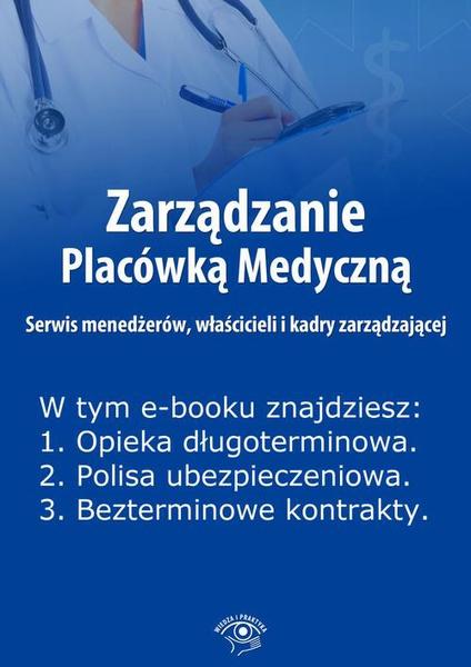 Zarządzanie Placówką Medyczną. Serwis menedżerów, właścicieli i kadry zarządzającej, wydanie lipiec 2014 r.