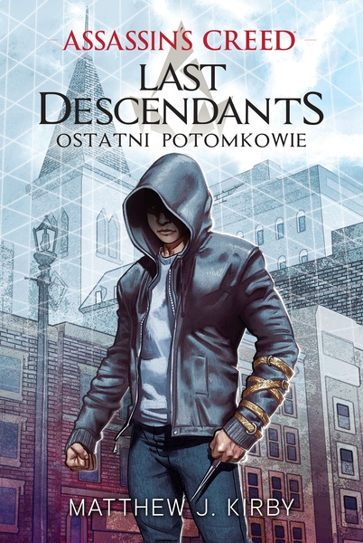 Assassin's Creed: Last Descendants. Ostatni potomkowie
