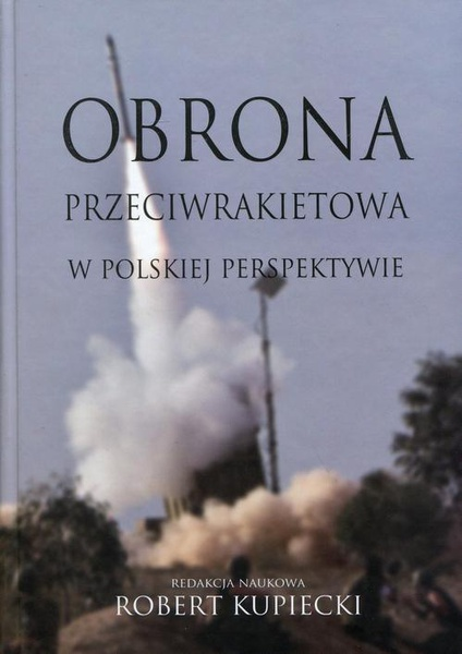 Obrona przeciwrakietowa w polskiej perspektywie