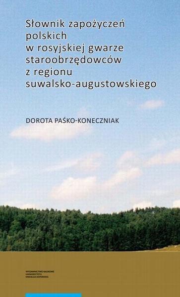 Słownik zapożyczeń polskich w rosyjskiej gwarze staroobrzędowców z regionu suwalsko-augustowskiego
