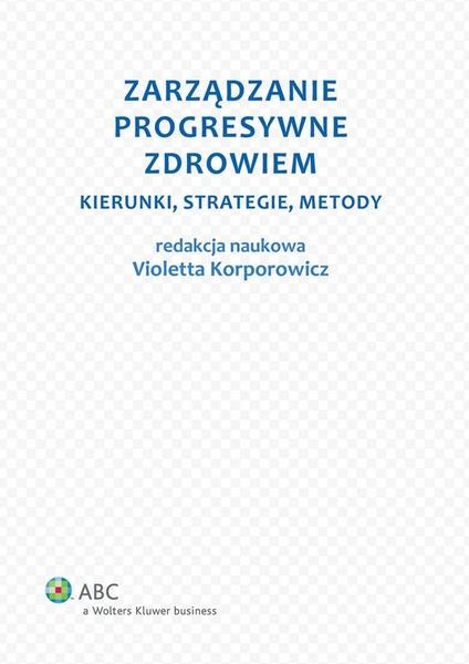 Zarządzanie progresywne zdrowiem. Kierunki, strategie, metody