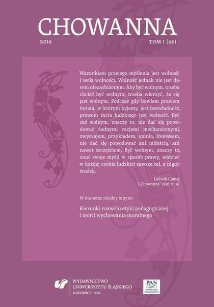 """""""Chowanna"""" 2016. T. 1 (46): Kierunki rozwoju etyki pedagogicznej i teorii wychowania moralnego"""