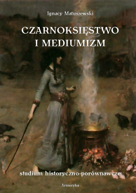 Czarnoksięstwo i mediumizm - Ignacy Matuszewski