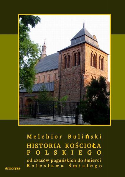 Historia Kościoła polskiego od czasów pogańskich do śmierci Bolesława Śmiałego
