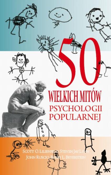 50 wielkich mitów psychologii popularnej - Scott O. Lilienfeld,Steven Jay Lynn,John Ruscio,Barry L. Beyerstein