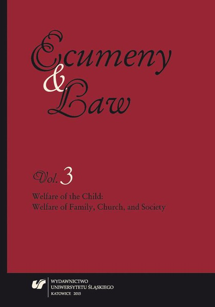 """""""Ecumeny and Law"""" 2015, Vol. 3: Welfare of the Child: Welfare of Family, Church, and Society"""