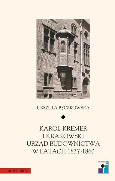 Karol Kremer i krakowski urząd budownictwa w latach 1837-1860