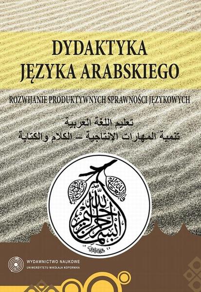 Dydaktyka języka arabskiego. Rozwijanie produktywnych sprawności językowych