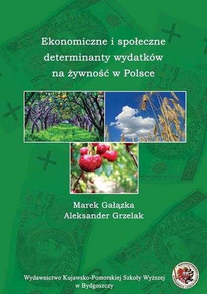 Ekonomiczne i społeczne determinanty wydatków na żywność w Polsce