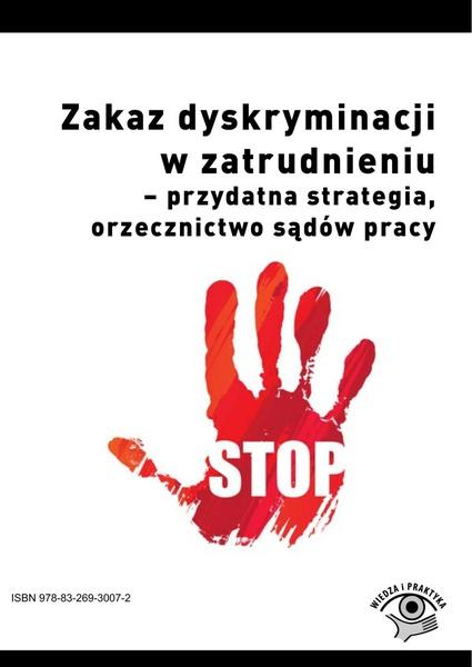 Zakaz dyskryminacji w zatrudnieniu - przydatna strategia, orzecznictwo sądów pracy