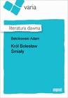 ebook Król Bolesław Śmiały - Adam Bełcikowski