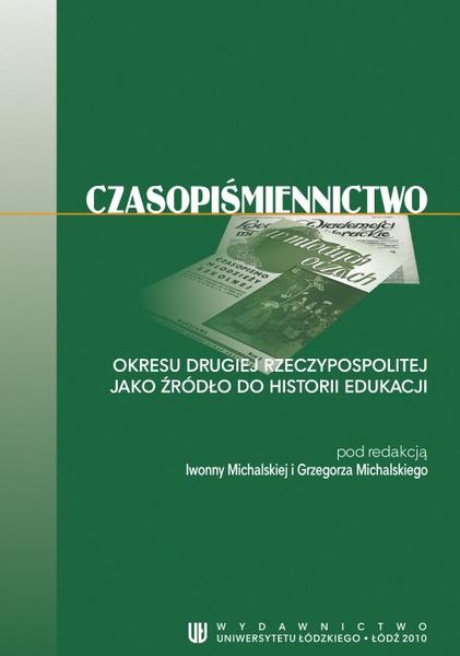 Czasopiśmiennictwo okresu Drugiej Rzeczypospolitej jako źródło do historii edukacji
