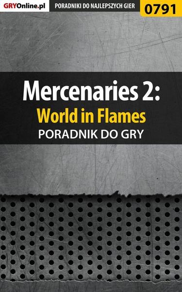 Mercenaries 2: World in Flames -  poradnik do gry