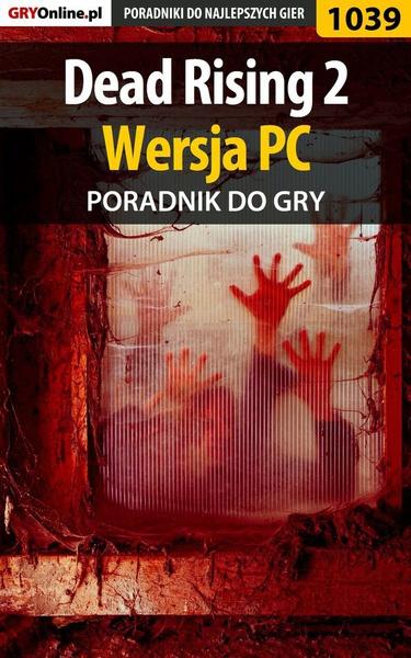 Dead Rising 2 - PC - poradnik do gry