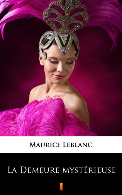 La Demeure mystérieuse - Maurice Leblanc