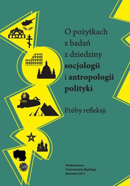 O pożytkach z badań z dziedziny socjologii i antropologii polityki