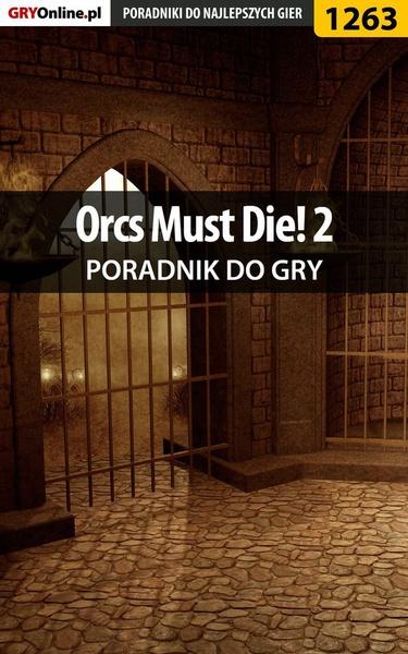 Orcs Must Die! 2 - poradnik do gry