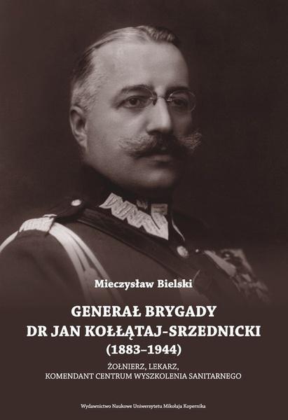 Generał brygady dr Jan Kołłątaj-Srzednicki (1883-1944)