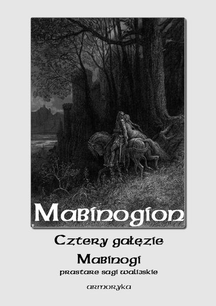 """Mabinogion. """"Cztery gałęzie Mabinogi"""""""