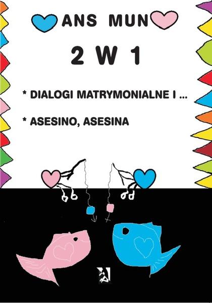 2 w 1. Dialogi matrymonialne i…Asesino, Asesina