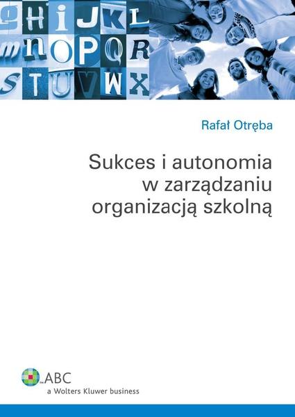 Sukces i autonomia w zarządzaniu organizacją szkolną