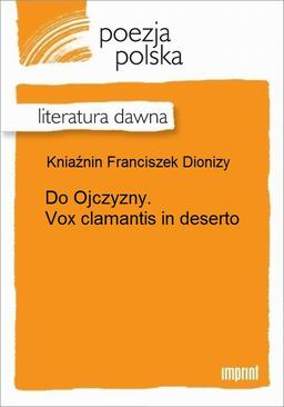 Do Ojczyzny. Vox clamantis in deserto