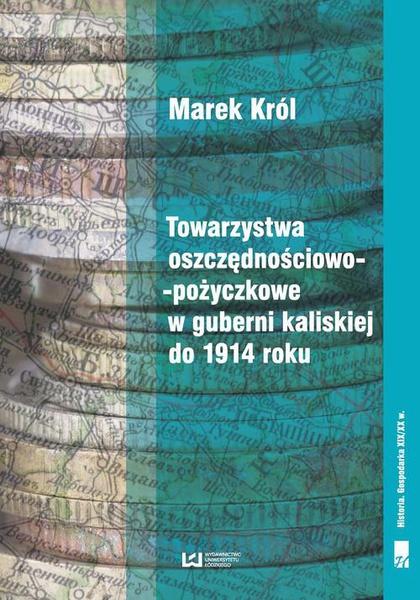 Towarzystwa oszczędnościowo-pożyczkowe w guberni kaliskiej do 1914 roku