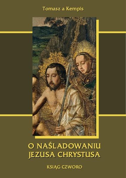 O naśladowaniu Jezusa Chrystusa. Ksiąg czworo.