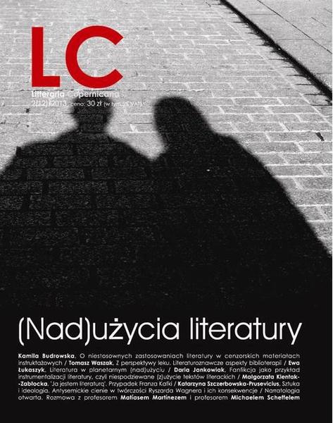 Litteraria Copernicana 2(12)/2013: (Nad)użycia literatury