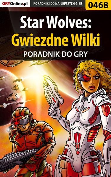 Star Wolves: Gwiezdne Wilki - poradnik do gry