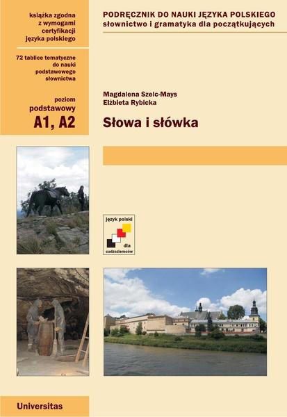 Słowa i słówka. Podręcznik do nauki języka polskiego. Słownictwo i gramatyka dla początkujacych (A1, A2)