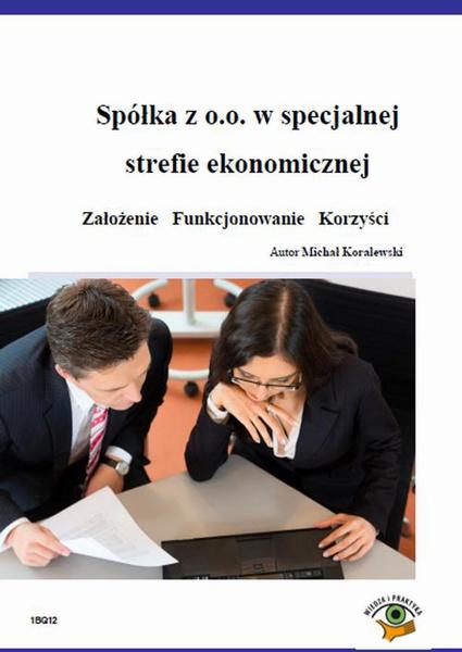 Spółka z o.o. w specjalnej strefie ekonomicznej  Założenie   Funkcjonowanie   Korzyści