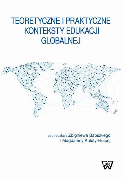 Teoretyczne i praktyczne konteksty edukacji globalnej