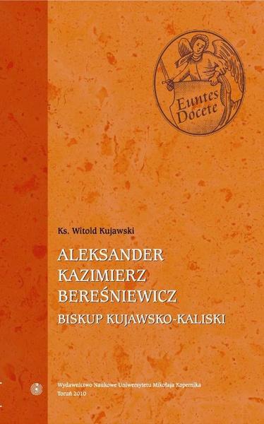 Aleksander Kazimierz Bereśniewicz (1823-1902) Biskup kujawsko-kaliski (1883-1902)