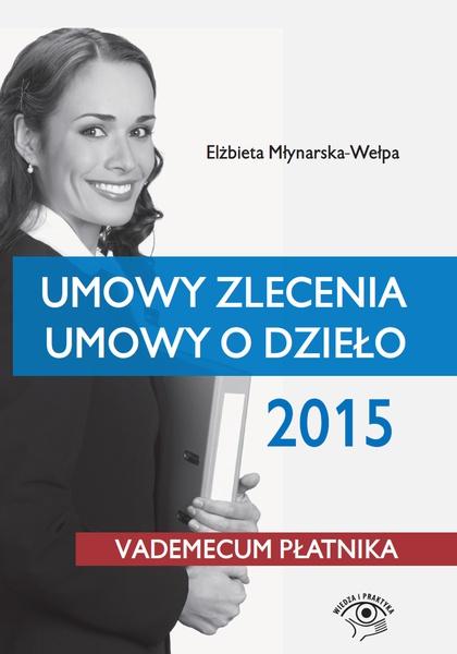 Umowy zlecenia, umowy o dzieło 2015