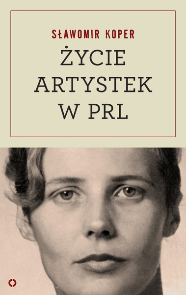 Życie artystek w PRL