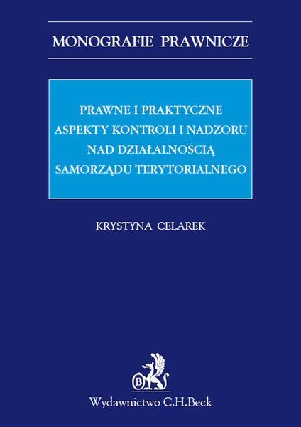 Prawne i praktyczne aspekty kontroli i nadzoru nad działalnością samorządu terytorialnego