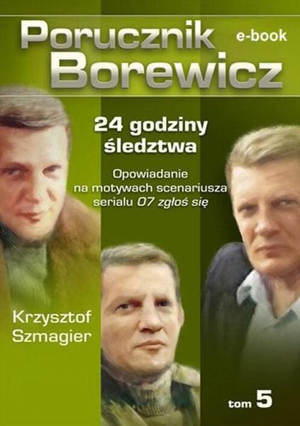 Porucznik Borewicz. 24 godziny śledztwa. Tom 5