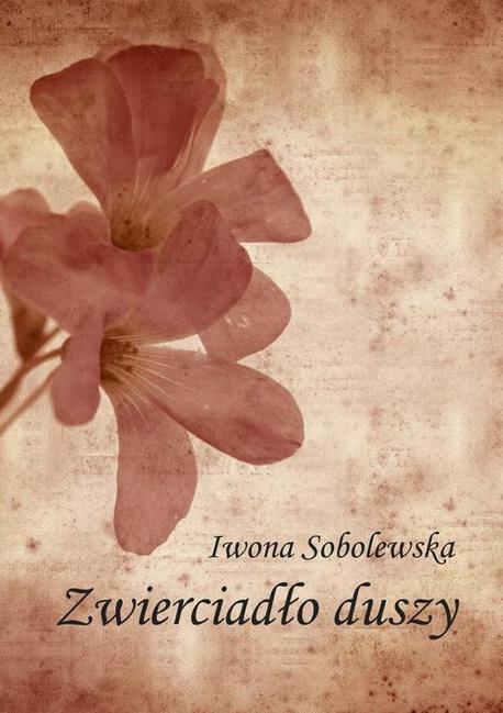 Zwierciadło duszy - Iwona Sobolewska
